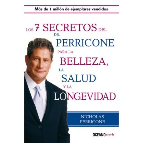 LOS 7 SECRETOS DEL DR. PERRICONE PARA LA BELLEZA, LA SALUD Y LA LONGEVIDAD
