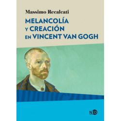 MELANCOLIA Y CREACION EN VINCENT VAN G