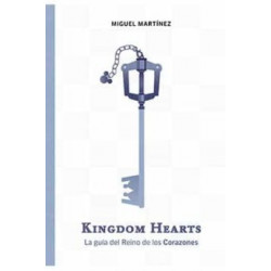 KINGDOM HEARTS. LA GUIA DEL REINO DE LOS