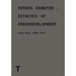 PATRICK HAMILTON - ESTHETICS OF UNDERDEVELOPMENT