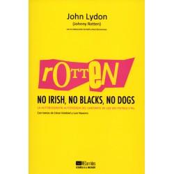 ROTTEN - NO IRISH, NO BLACKS, NO DOGS