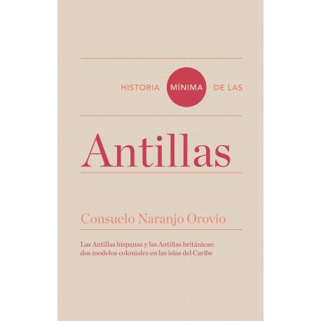HISTORIA MÍNIMA DE LAS ANTILLAS