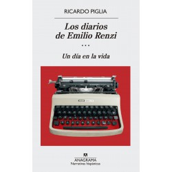 Los Diarios de Emilio Renzi (III) Un día en la Vida