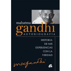 MAHATMA GANDHI: AUTOBIOGRAFÍA HISTORIA DE MIS EXPERIENCIAS CON LA VERDAD