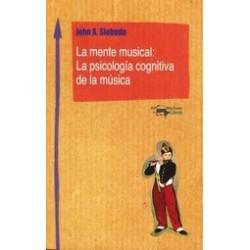 LA MENTE MUSICAL: LA PSICOLOGIA COGNITIVA DE LA MUSICA