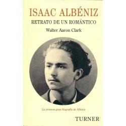 ISAAC ALBÉNIZ – RETRATO DE UN ROMÁNTICO