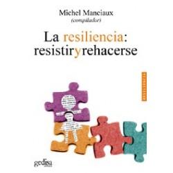La Resiliencia: resistir y rehacerse