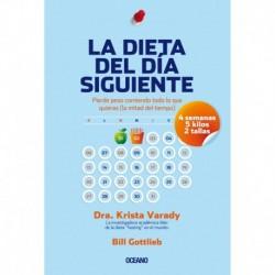 LA DIETA DEL DÍA SIGUIENTE  Dra. Krista Varady y Bill Gottlieb