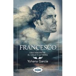 Francesco. Una Vida Entre El Cielo Y La Tierra